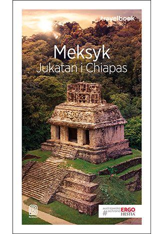Okładka książki Meksyk. Jukatan i Chiapas. Travelbook. Wydanie 2