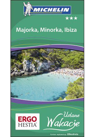 Okładka książki Majorka, Minorka, Ibiza. Udane Wakacje. Wydanie 1