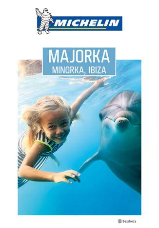 Okładka książki/ebooka Majorka, Minorka, Ibiza. Michelin. Wydanie 1
