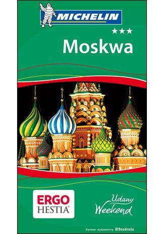 Okładka książki Moskwa. Udany Weekend. Wydanie 1
