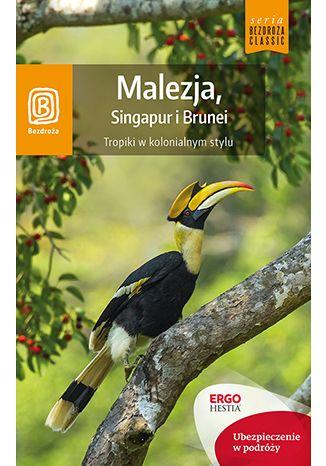 Okładka książki Malezja, Singapur i Brunei. Tropiki w kolonialnym stylu. Wydanie 1