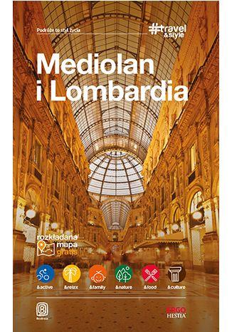 Okładka książki Mediolan i Lombardia. #Travel&Style. Wydanie 1