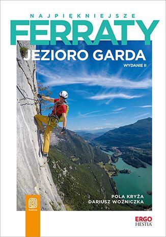 Okładka książki/ebooka Najpiękniejsze ferraty. Jezioro Garda. Wydanie 2