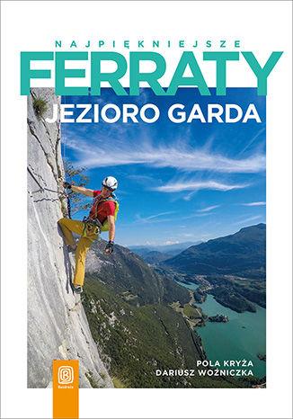 Okładka książki/ebooka Najpiękniejsze ferraty. Jezioro Garda