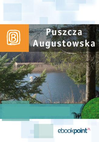 Okładka książki Puszcza Augustowska. Miniprzewodnik