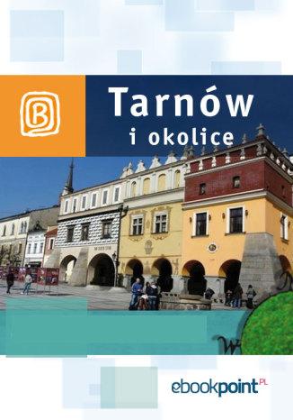 Okładka książki Tarnów i okolice. Miniprzewodnik
