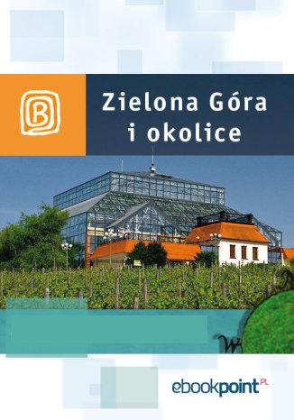 Okładka książki Zielona Góra i okolice. Miniprzewodnik