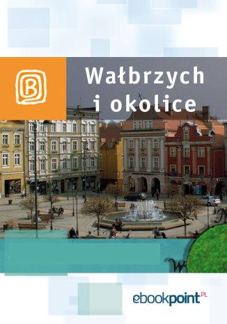 Okładka książki Wałbrzych i okolice. Miniprzewodnik