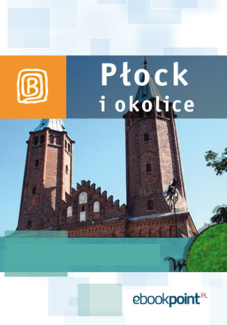 Okładka książki Płock i okolice. Miniprzewodnik