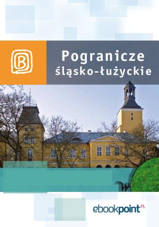 Okładka książki Pogranicze śląsko-łużyckie. Miniprzewodnik