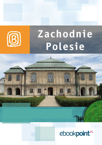 Okładka książki Zachodnie Polesie. Miniprzewodnik