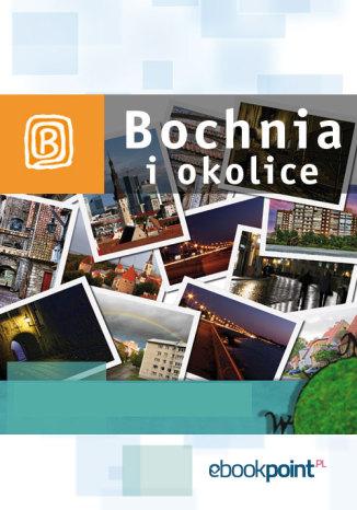 Okładka książki Bochnia i okolice. Miniprzewodnik