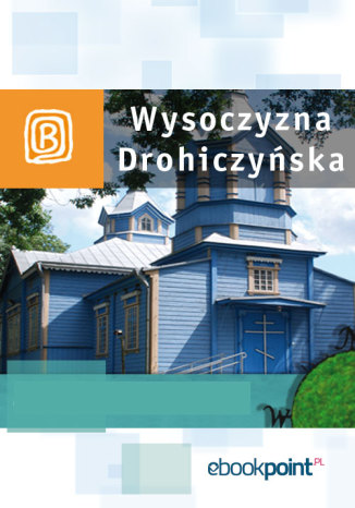 Okładka książki Wysoczyzna Drohiczyńska. Miniprzewodnik