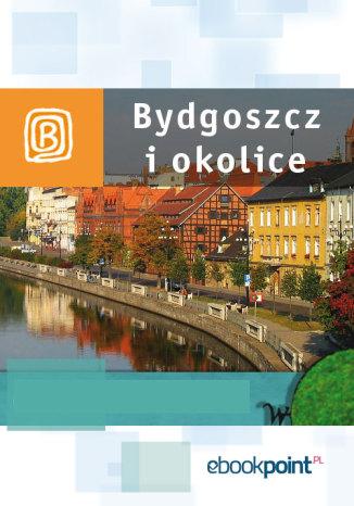Okładka książki Bydgoszcz i okolice. Miniprzewodnik