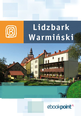 Okładka książki/ebooka Lidzbark Warmiński. Miniprzewodnik