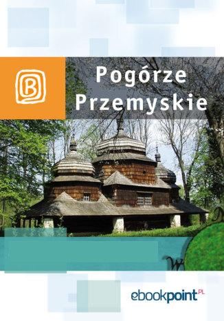 Okładka książki Pogórze Przemyskie. Miniprzewodnik