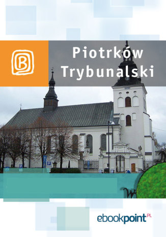 Okładka książki Piotrków Trybunalski. Miniprzewodnik