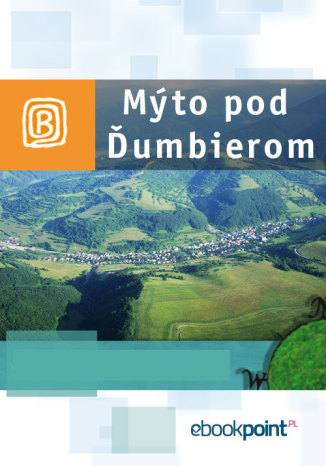 Okładka książki/ebooka Mýto pod Ďumbierom. Miniprzewodnik