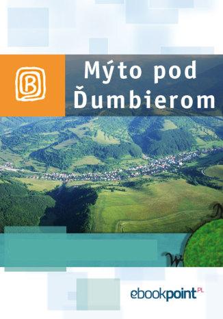 Okładka książki Mýto pod Ďumbierom. Miniprzewodnik