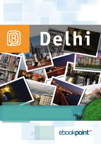 Okładka książki Delhi. Miniprzewodnik