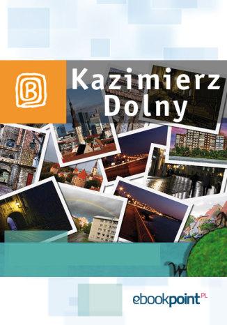 Okładka książki Kazimierz Dolny. Miniprzewodnik