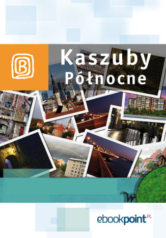 Okładka książki/ebooka Kaszuby północne. Miniprzewodnik