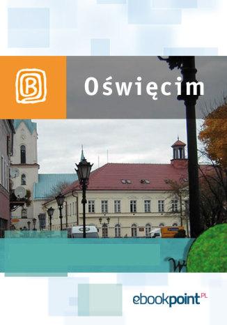 Okładka książki/ebooka Oświęcim. Miniprzewodnik
