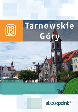 Okładka książki Tarnowskie Góry. Miniprzewodnik