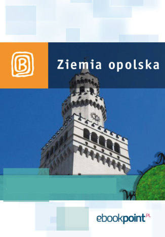 Okładka książki Ziemia Opolska. Miniprzewodnik