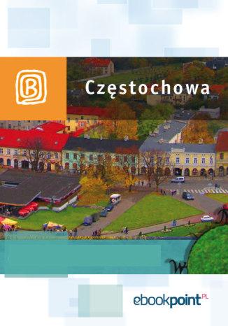 Okładka książki/ebooka Częstochowa. Miniprzewodnik