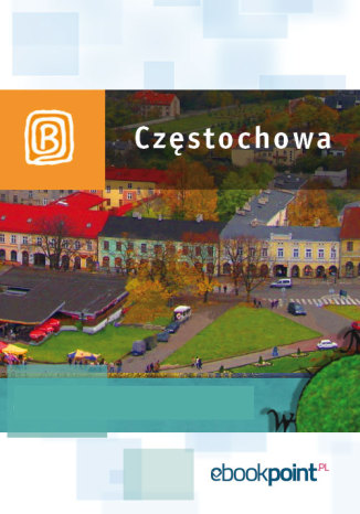 Okładka książki Częstochowa. Miniprzewodnik