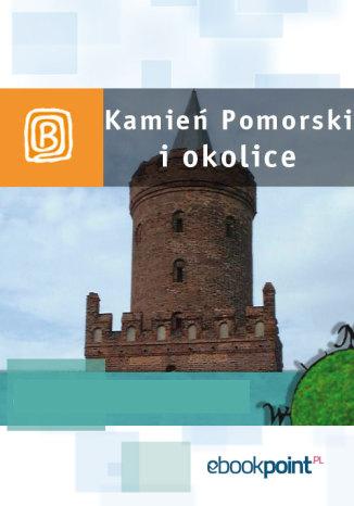 Okładka książki Kamień Pomorski i okolice. Miniprzewodnik