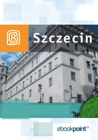Okładka książki Szczecin i okolice. Miniprzewodnik