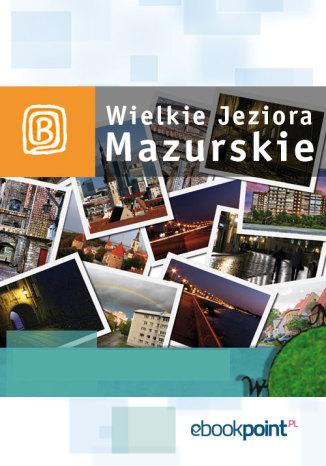 Okładka książki Wielkie Jeziora Mazurskie. Miniprzewodnik