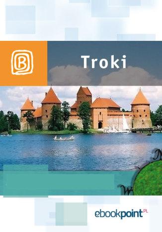 Okładka książki Troki. Miniprzewodnik
