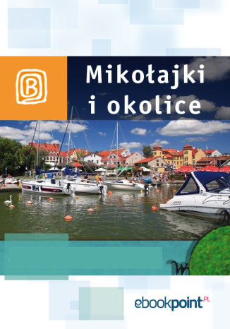 Okładka książki Mikołajki i okolice. Miniprzewodnik