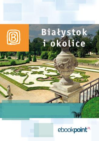 Okładka książki Białystok i okolice. Miniprzewodnik