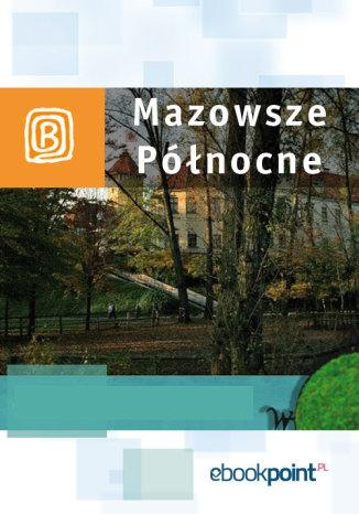 Okładka książki/ebooka Mazowsze Północne. Miniprzewodnik