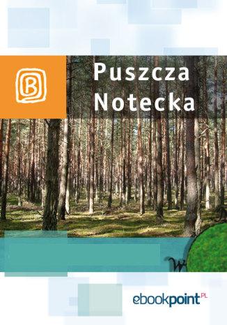 Okładka książki Puszcza Notecka. Miniprzewodnik