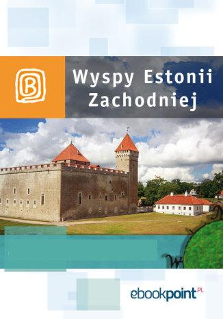 Wyspy Estonii Zachodniej. Miniprzewodnik