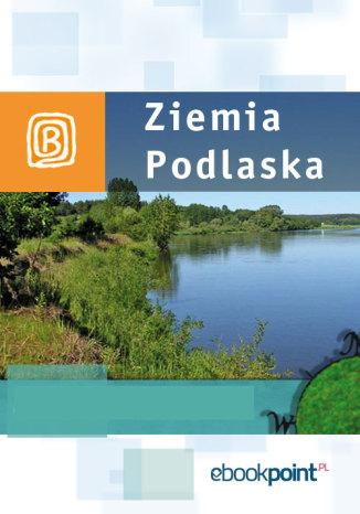 Okładka książki/ebooka Ziemia Podlaska. Miniprzewodnik