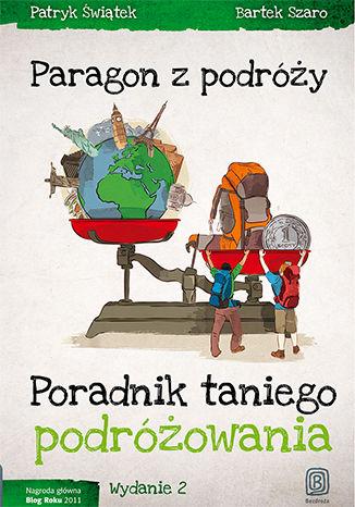 Okładka książki/ebooka Paragon z podróży. Poradnik taniego podróżowania. Wydanie 2