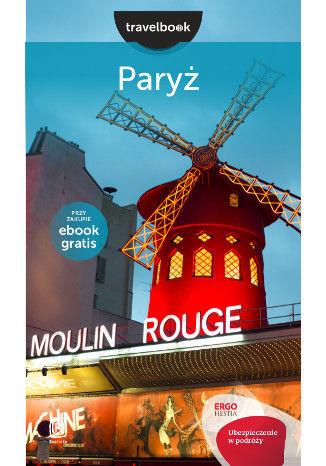 Okładka książki Paryż. Travelbook. Wydanie 1