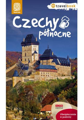 Okładka książki Czechy północne. Travelbook. Wydanie 1