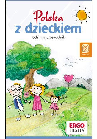 Okładka książki/ebooka Polska z dzieckiem. Rodzinny przewodnik