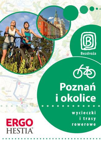 Okładka książki: Poznań i okolice. Wycieczki i trasy rowerowe. Wydanie 1