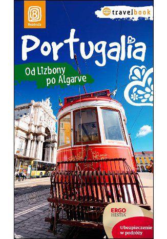 Okładka książki Portugalia. Od Lizbony po Algarve. Travelbook. Wydanie 1