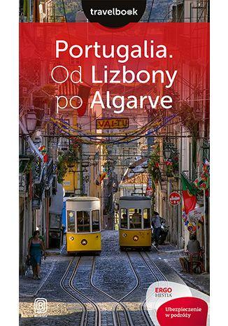 Okładka książki Portugalia. Od Lizbony po Algarve. Travelbook. Wydanie 2