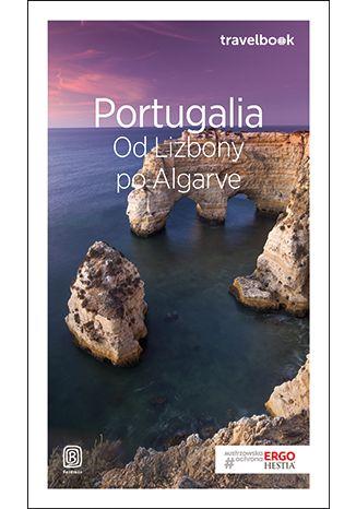 Okładka książki Portugalia. Od Lizbony po Algarve. Travelbook. Wydanie 3