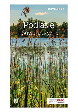 Okładka książki/ebooka Podlasie i Suwalszczyzna. Travelbook. Wydanie 1